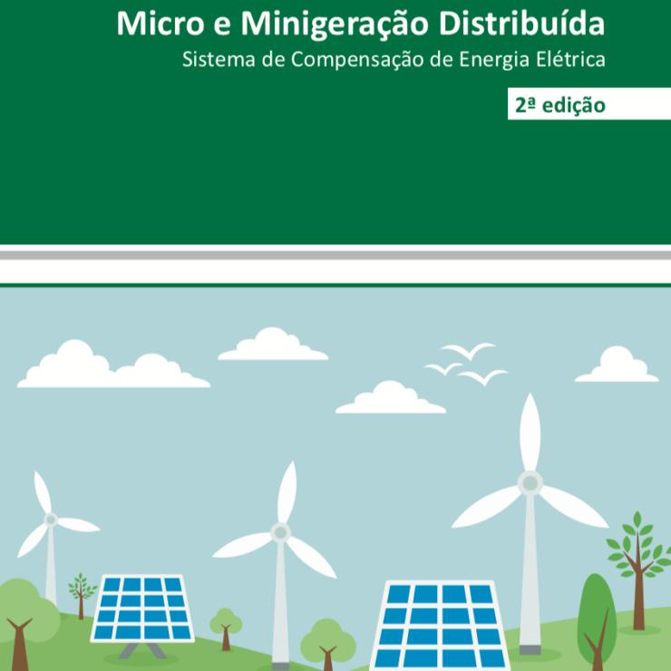 Micro e Minigeração Distribuídas Sistema de Compensação de Energia Elétrica