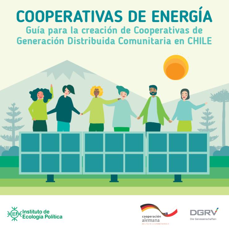 COOPERATIVAS DE ENERGÍA: Guía para la creación de Cooperativas de Generación Distribuida Comunitaria en CHILE